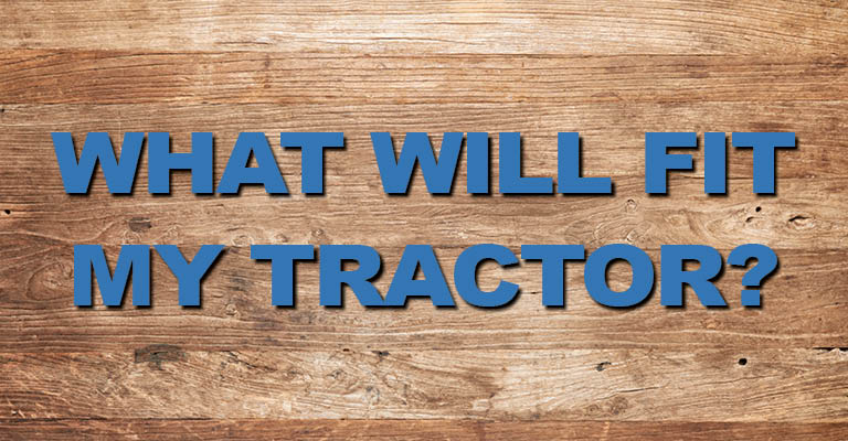 Find Out What Will Fit Your Tractor
